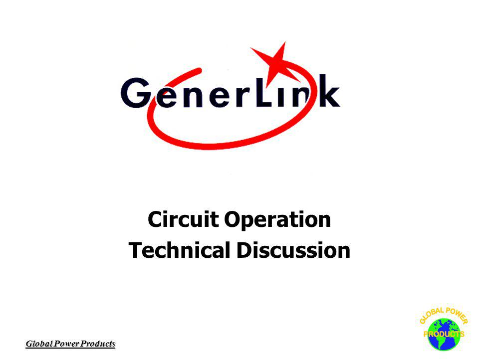 Global Power Products Circuit Operation Technical Discussion