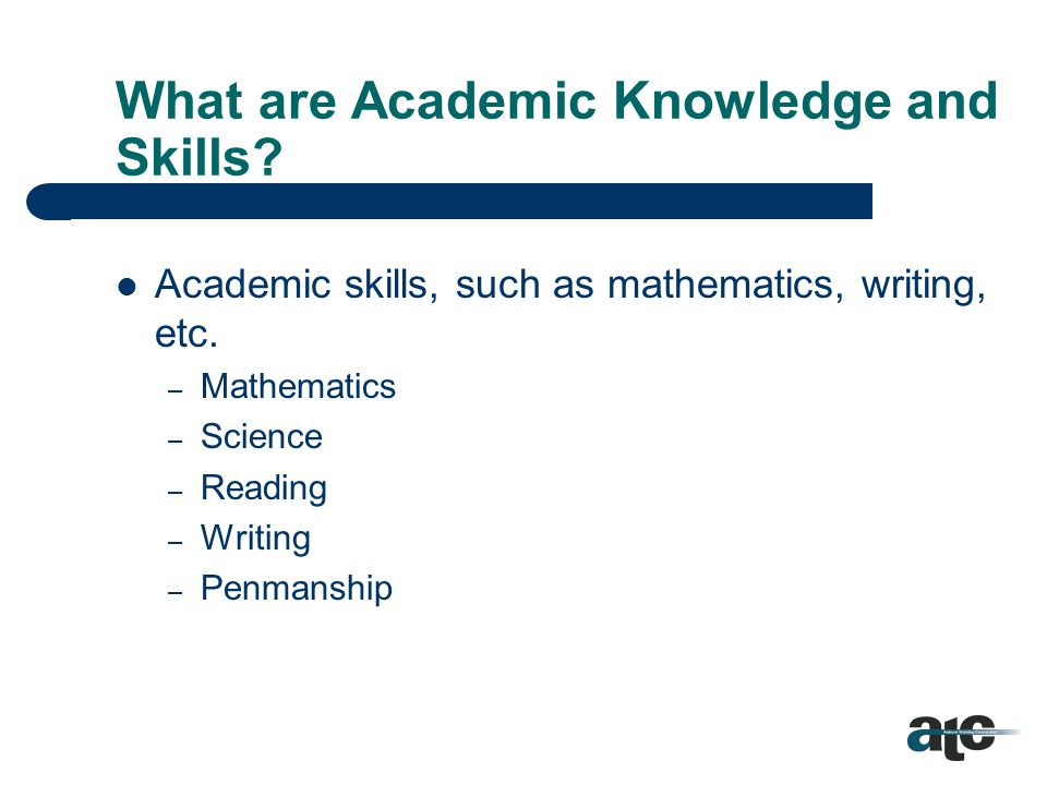 Employer-Workforce Knowledge & Skills Gap Knowledge & Skill Types – Academic Knowledge and Skills – Employability Knowledge and Skills – Occupational and Technical Knowledge and Skills