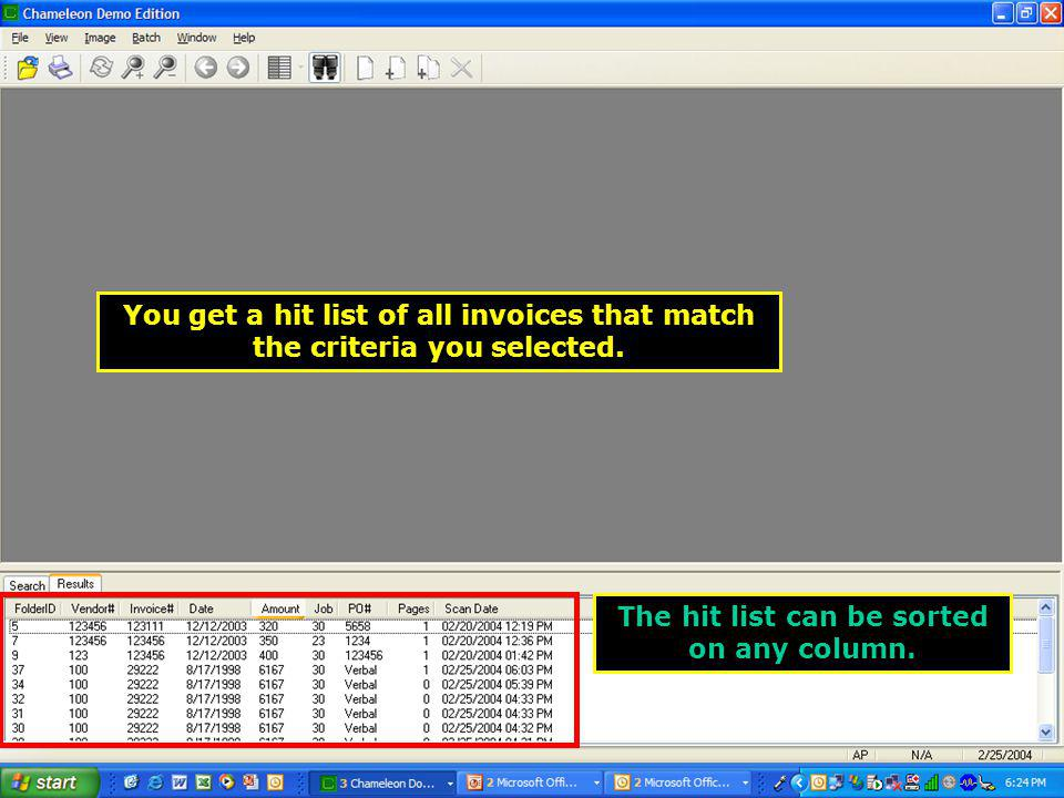 You get a hit list of all invoices that match the criteria you selected.