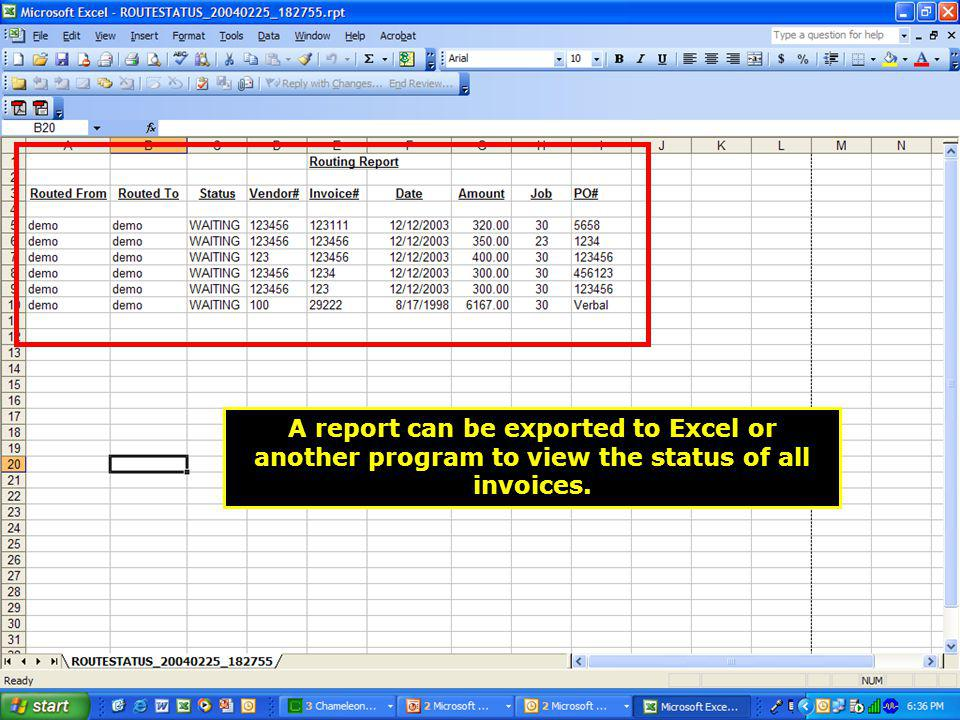 A report can be exported to Excel or another program to view the status of all invoices.