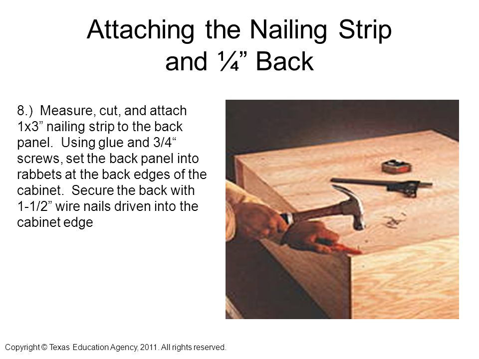 Attaching the Nailing Strip and ¼ Back 8.) Measure, cut, and attach 1x3 nailing strip to the back panel.