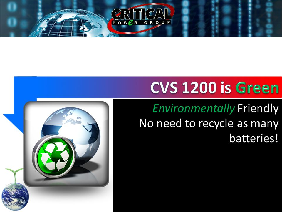 Environmentally Friendly No need to recycle as many batteries!