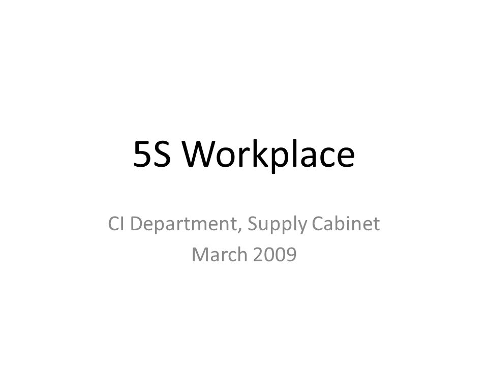 5S Workplace CI Department, Supply Cabinet March 2009