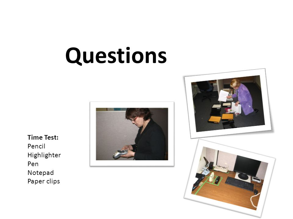 Questions Time Test: Pencil Highlighter Pen Notepad Paper clips