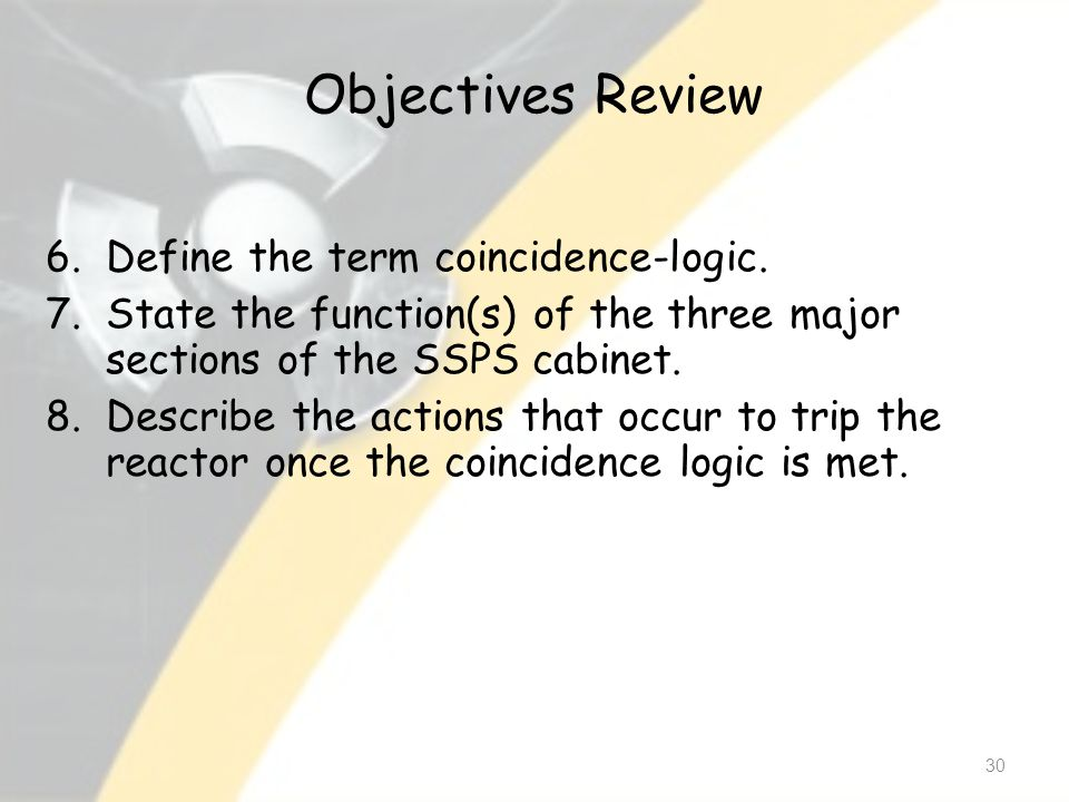 Objectives Review 30 6.Define the term coincidence-logic.