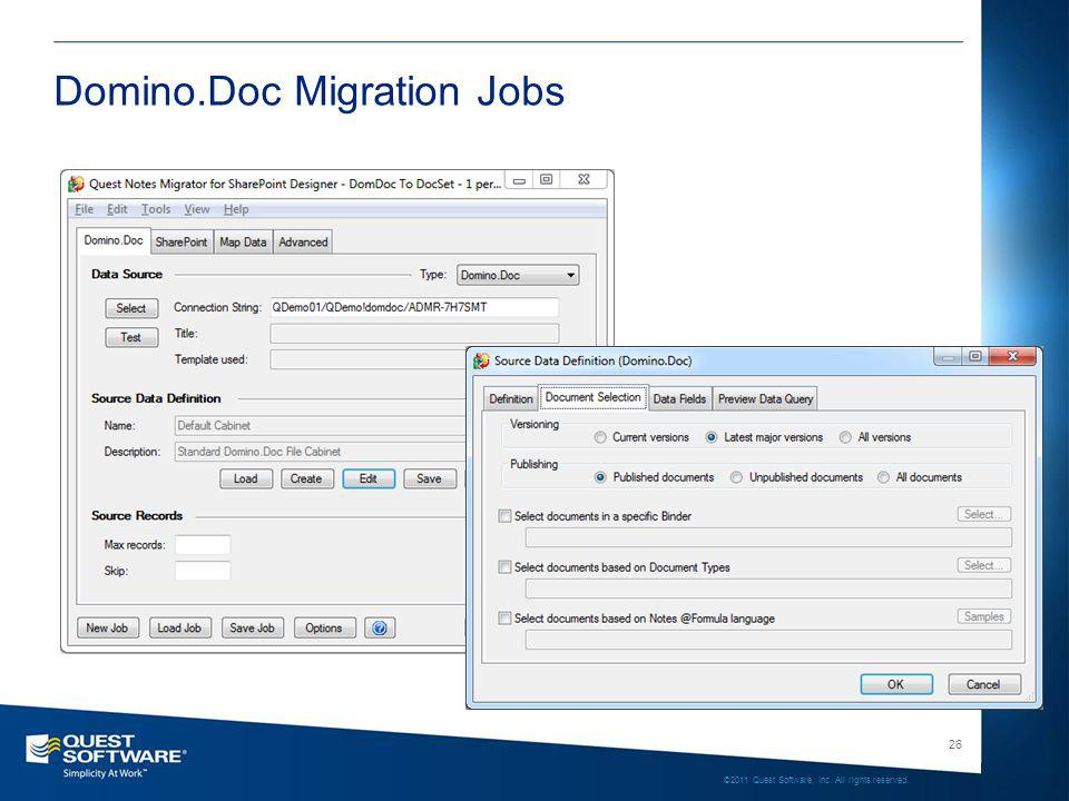 26 ©2011 Quest Software, Inc. All rights reserved. Domino.Doc Migration Jobs