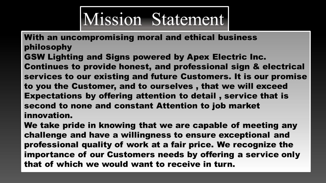 With an uncompromising moral and ethical business philosophy GSW Lighting and Signs powered by Apex Electric Inc.