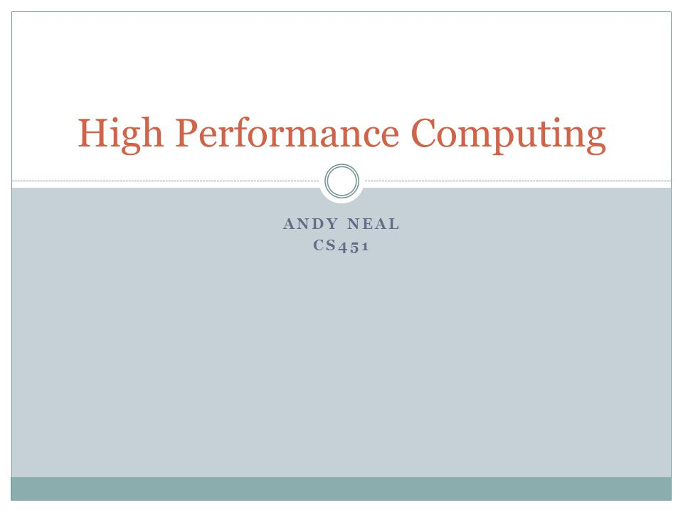 ANDY NEAL CS451 High Performance Computing
