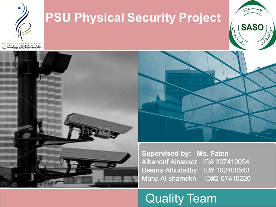PSU Physical Security Project Supervised by: Ms.