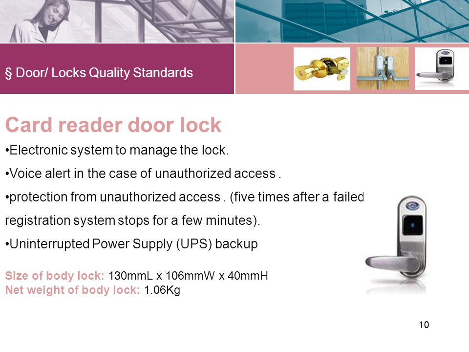 § Door/ Locks Quality Standards 10 Card reader door lock Electronic system to manage the lock.