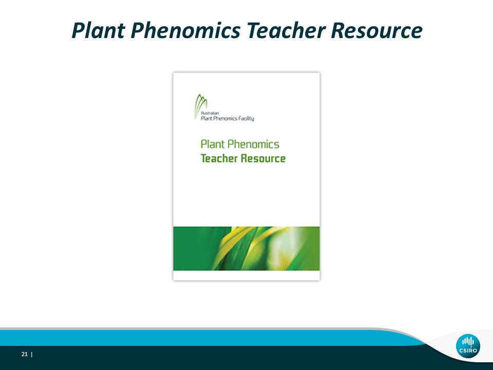 Plant Phenomics Teacher Resource 21 |