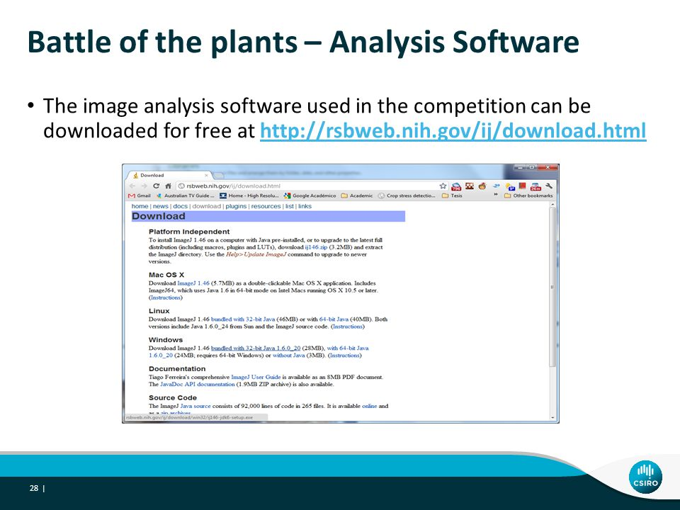 Battle of the plants – Analysis Software The image analysis software used in the competition can be downloaded for free at http://rsbweb.nih.gov/ij/download.htmlhttp://rsbweb.nih.gov/ij/download.html 28 |