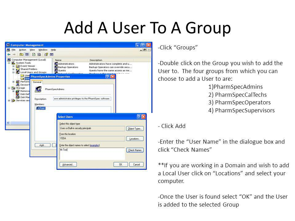Add A User To A Group -Click Groups -Double click on the Group you wish to add the User to.