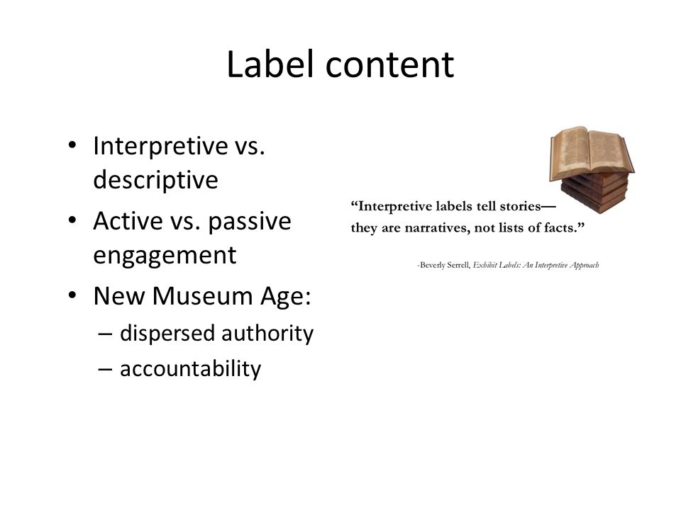 Label content Interpretive vs. descriptive Active vs.
