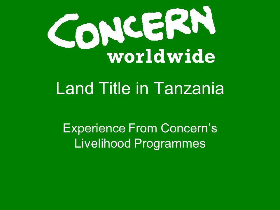 Land Title in Tanzania Experience From Concerns Livelihood Programmes