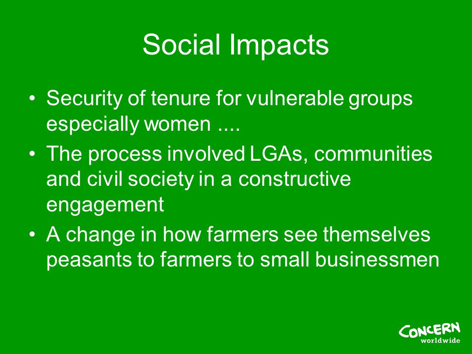Social Impacts Security of tenure for vulnerable groups especially women....
