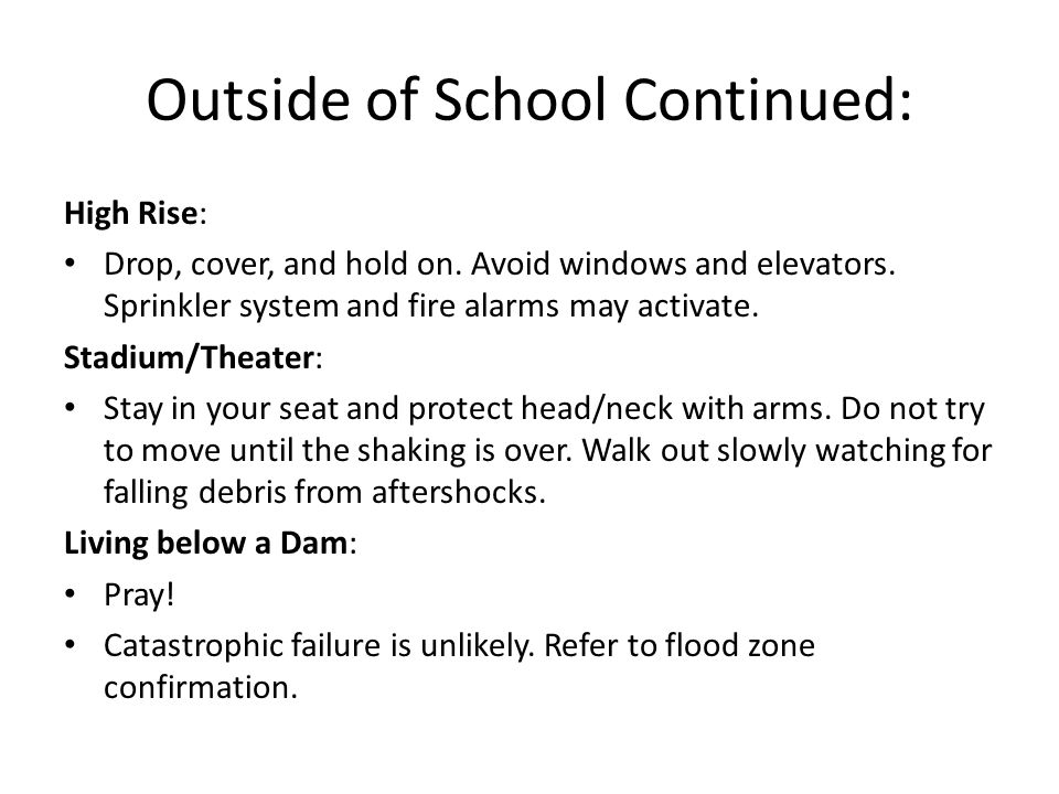 Outside of School Continued: High Rise: Drop, cover, and hold on.