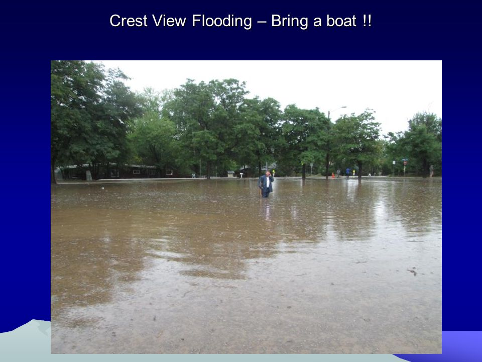 Crest View Flooding – Bring a boat !!