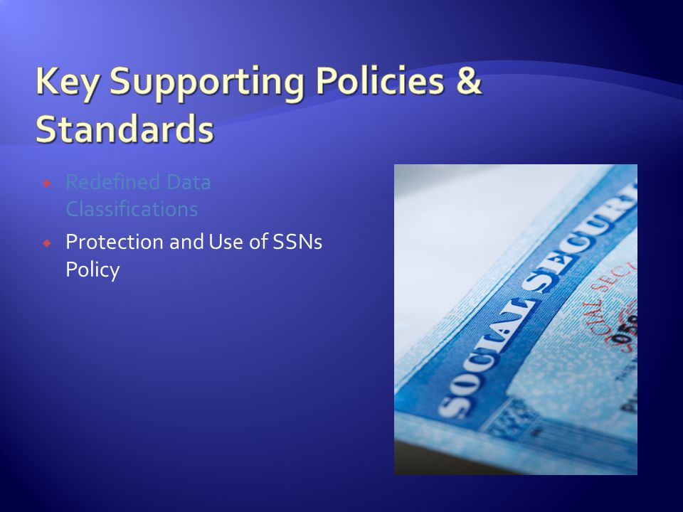 Redefined Data Classifications Protection and Use of SSNs Policy