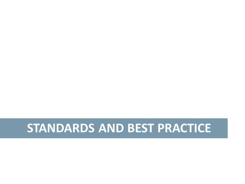STANDARDS AND BEST PRACTICE