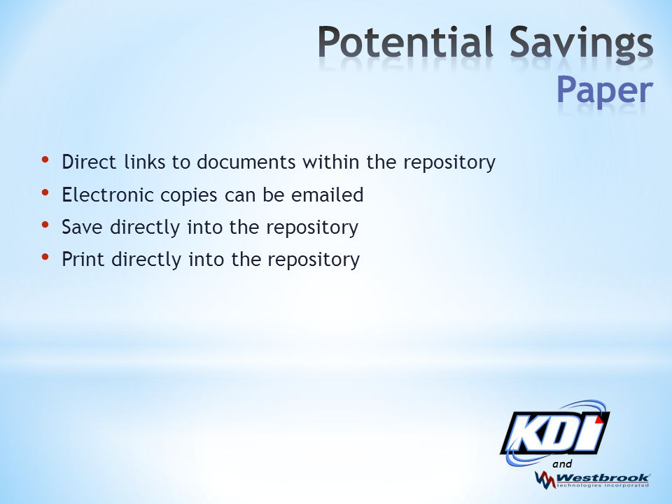 and Direct links to documents within the repository Electronic copies can be emailed Save directly into the repository Print directly into the repository