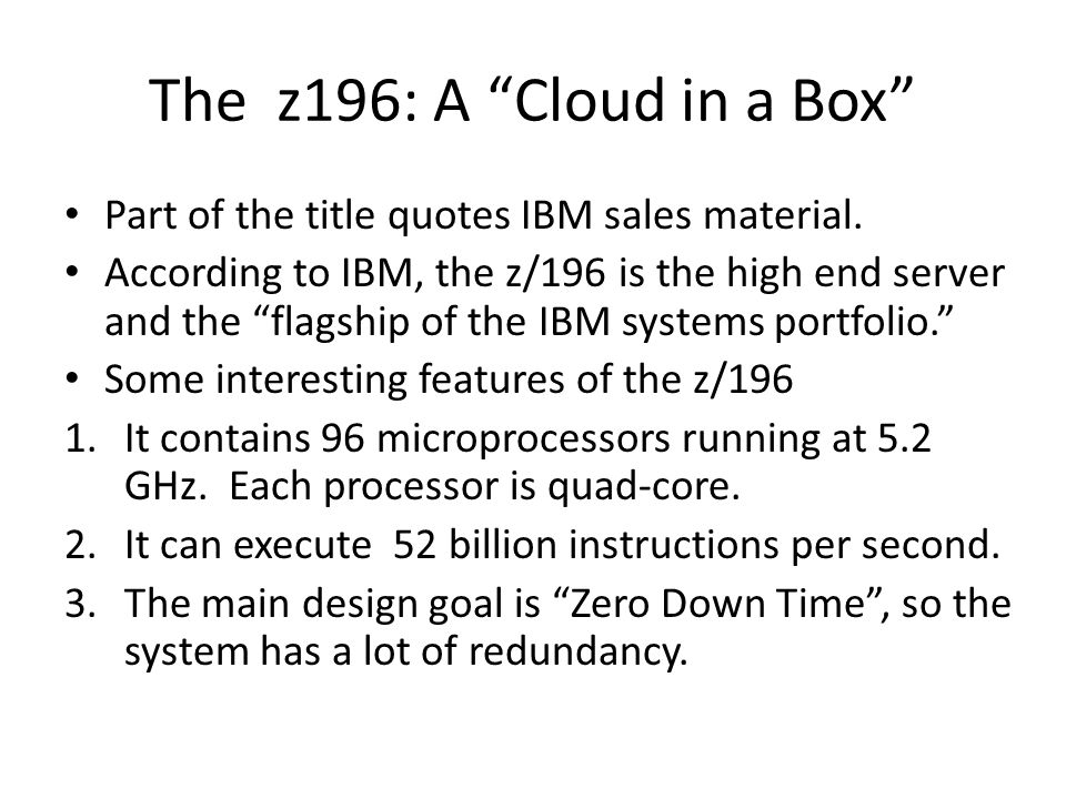 The z196: A Cloud in a Box Part of the title quotes IBM sales material.