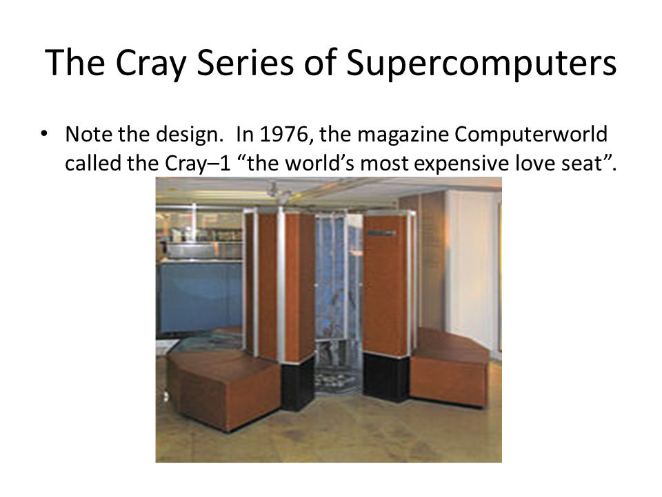 The Cray Series of Supercomputers Note the design.