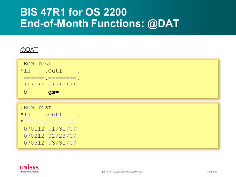 BIS 47R1 for OS 2200 End-of-Month Functions: @DAT @DAT.EOM Test *In.Out1.