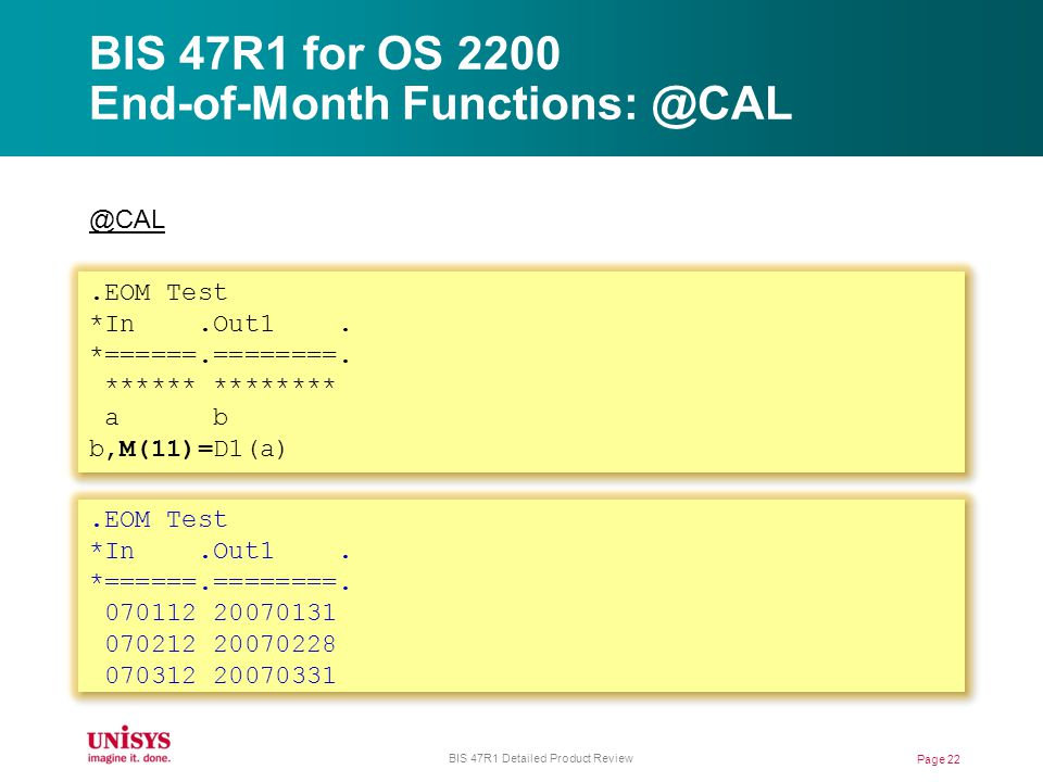 BIS 47R1 for OS 2200 End-of-Month Functions: @CAL @CAL.EOM Test *In.Out1.
