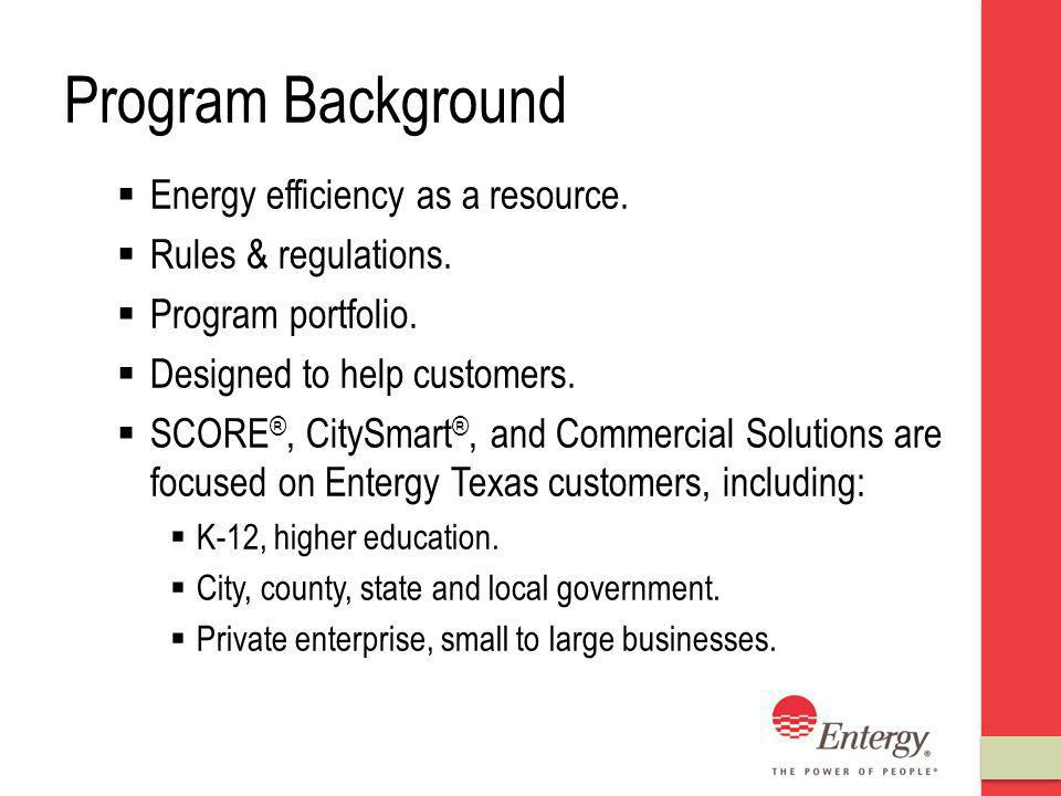 Program Background Energy efficiency as a resource.