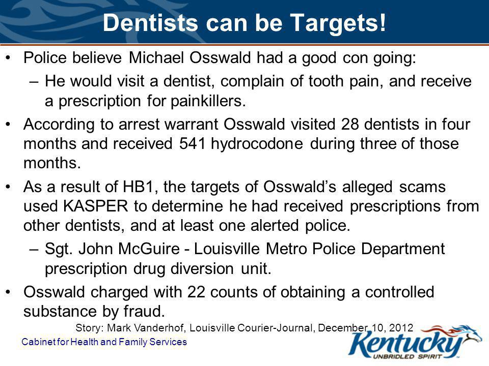 Cabinet for Health and Family Services Dentists can be Targets.