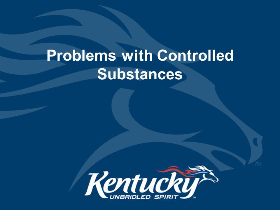 Problems with Controlled Substances