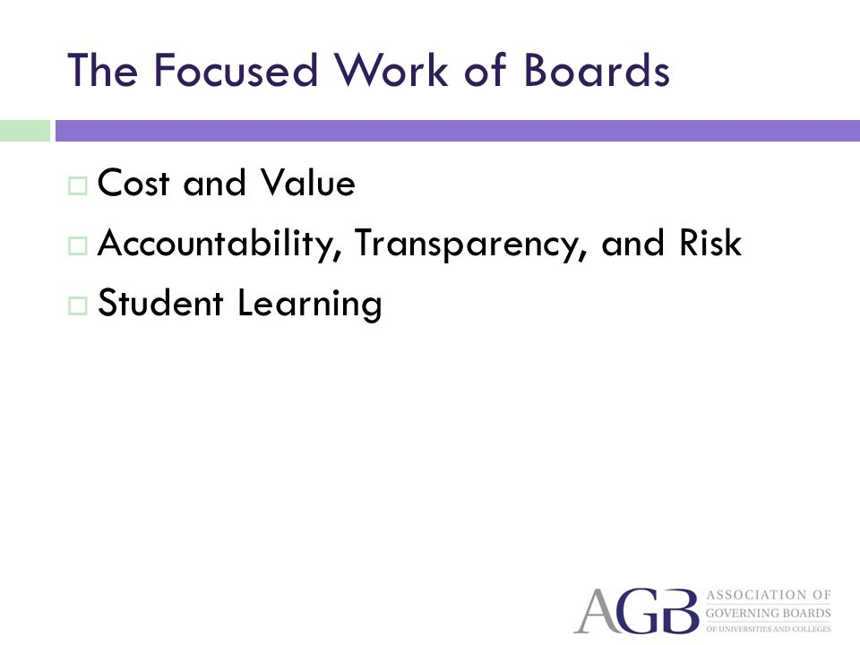 The Focused Work of Boards Cost and Value Accountability, Transparency, and Risk Student Learning
