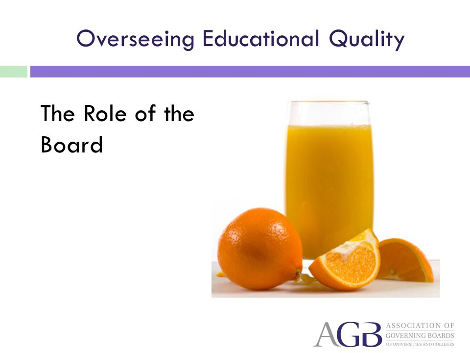 Overseeing Educational Quality The Role of the Board