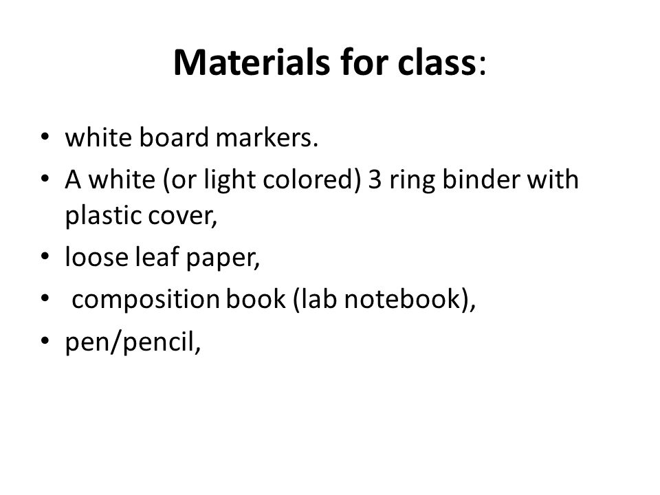 Materials for class: white board markers.