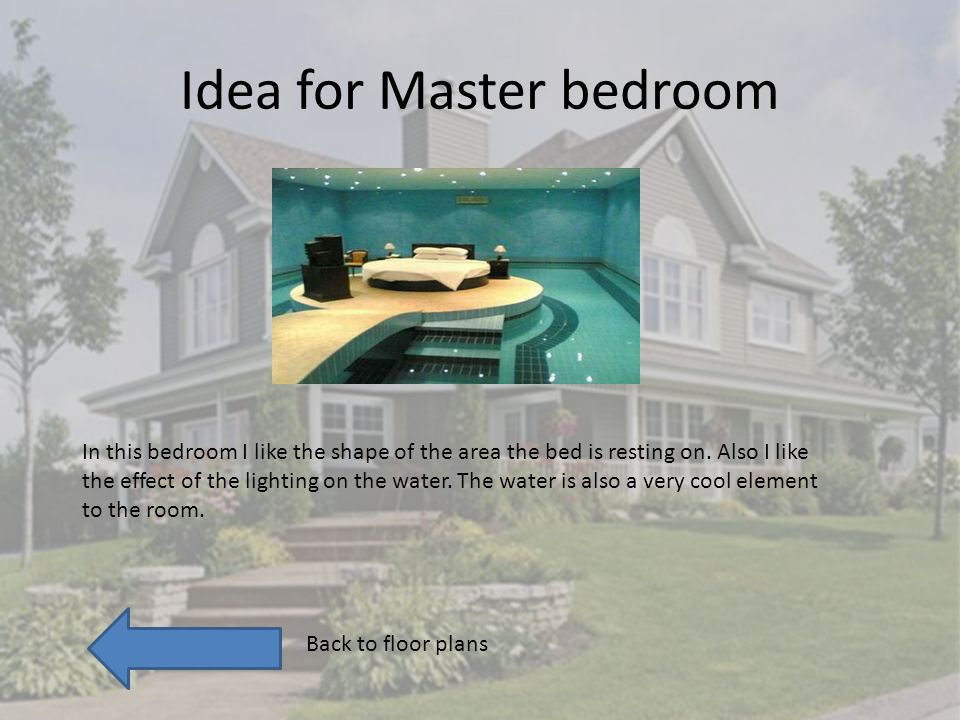 Idea for Master bedroom In this bedroom I like the shape of the area the bed is resting on.