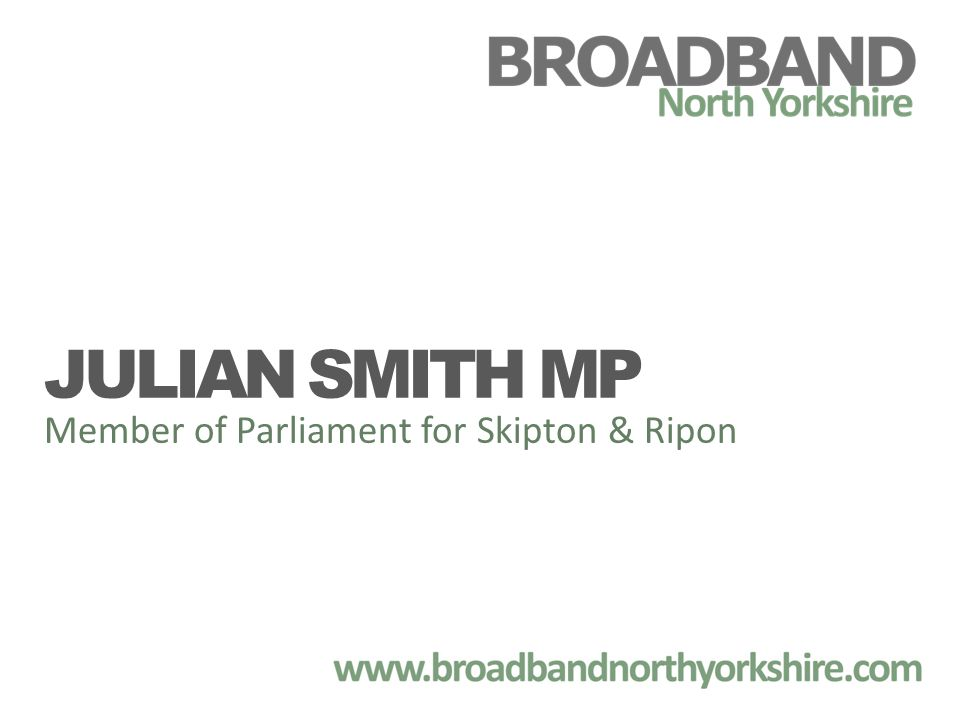 JULIAN SMITH MP Member of Parliament for Skipton & Ripon