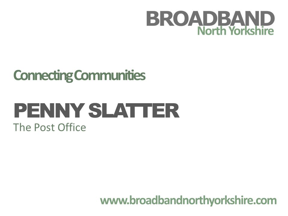 Connecting Communities PENNY SLATTER The Post Office