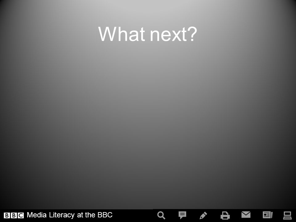 What next Media Literacy at the BBC