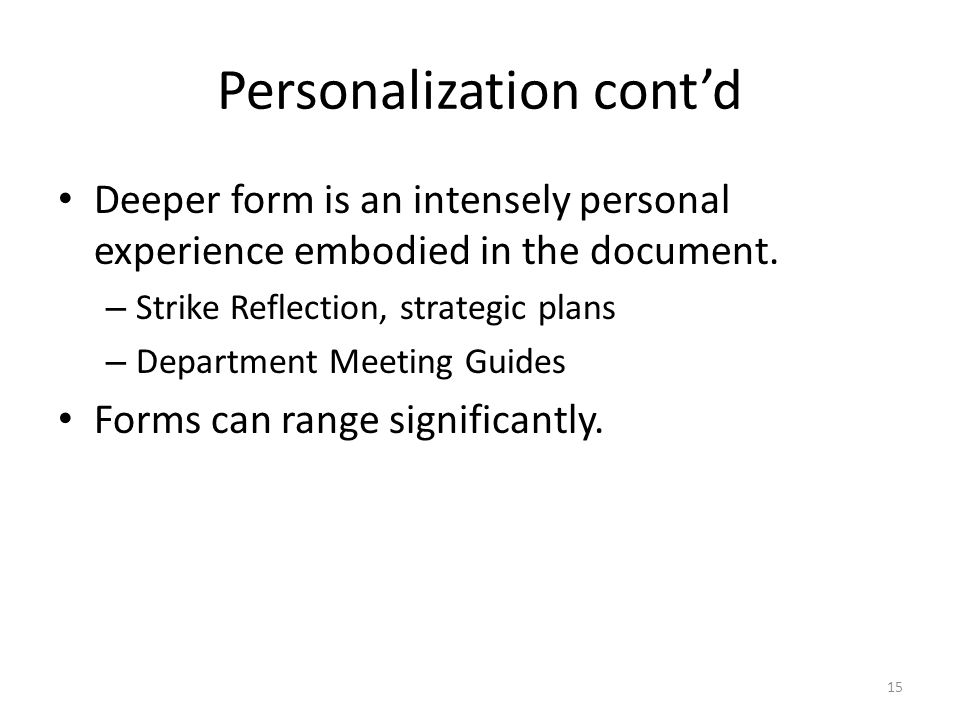 Personalization contd Deeper form is an intensely personal experience embodied in the document.