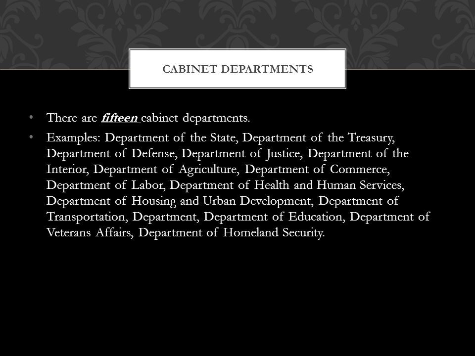 There are fifteen cabinet departments.