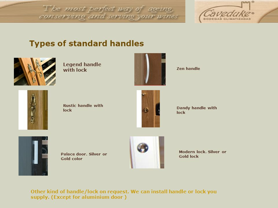 Types of standard handles Legend handle with lock Rustic handle with lock Palace door.