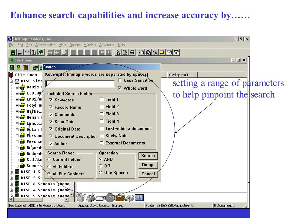Search Capabilities In the file room you can search for a folder a drawer or a record