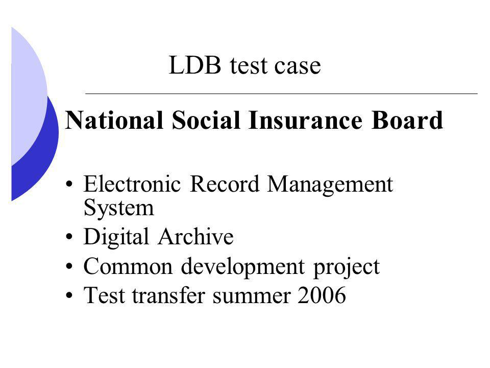 LDB test case National Social Insurance Board Electronic Record Management System Digital Archive Common development project Test transfer summer 2006