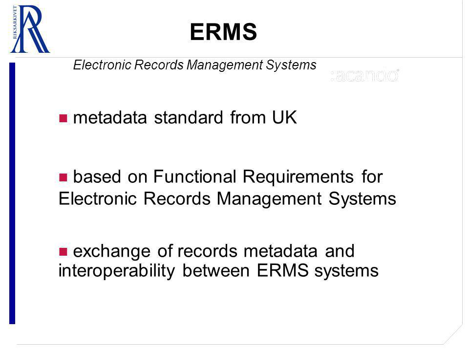 ERMS Electronic Records Management Systems metadata standard from UK based on Functional Requirements for Electronic Records Management Systems exchange of records metadata and interoperability between ERMS systems