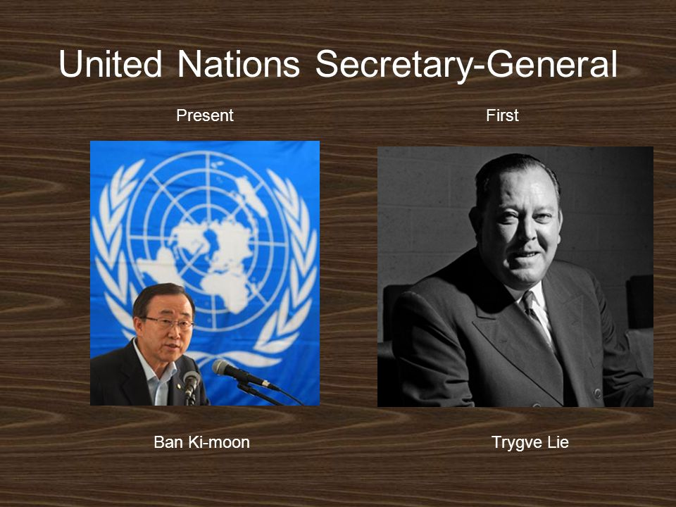 United Nations Secretary-General Ban Ki-moonTrygve Lie PresentFirst