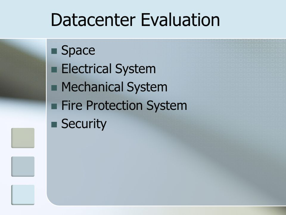 Datacenter Evaluation Space Electrical System Mechanical System Fire Protection System Security