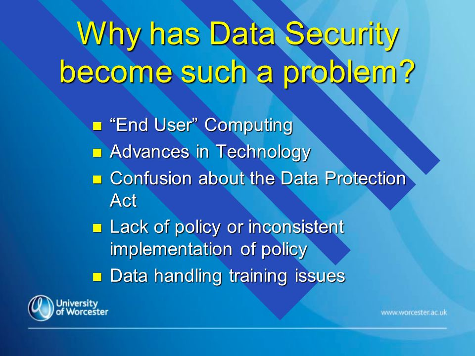 Why has Data Security become such a problem.