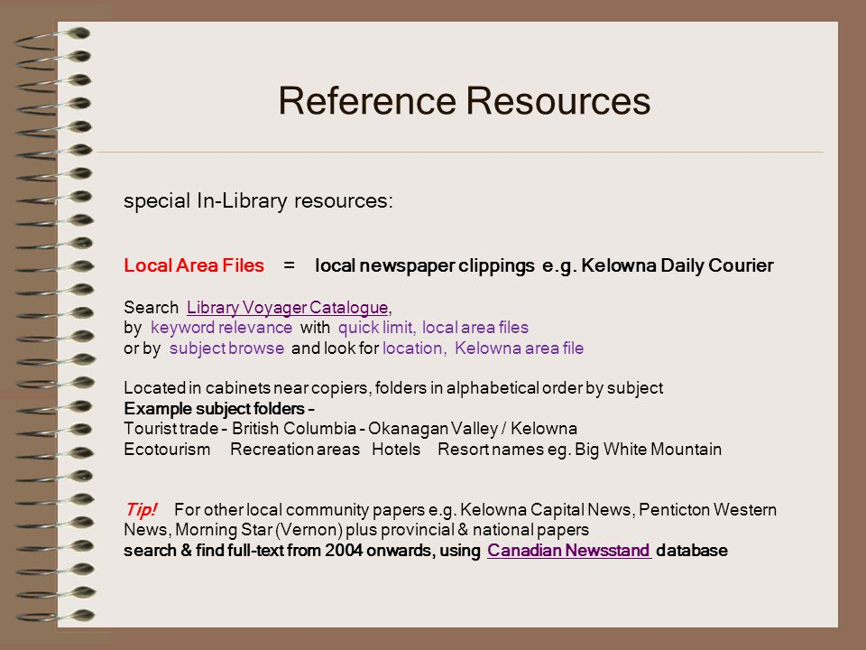 Reference Resources special In-Library resources: Local Area Files = local newspaper clippings e.g.