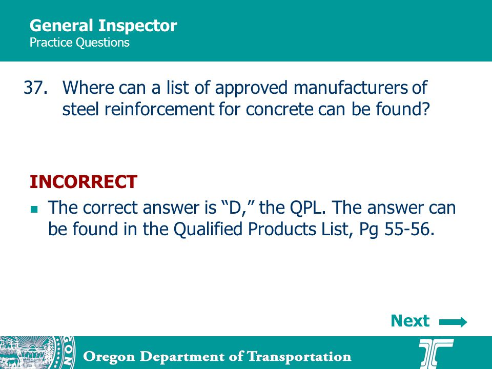 General Inspector Practice Questions 37.Where can a list of approved manufacturers of steel reinforcement for concrete can be found.